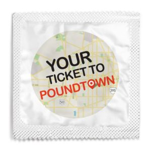 Your ticket to Poundtown funny condom